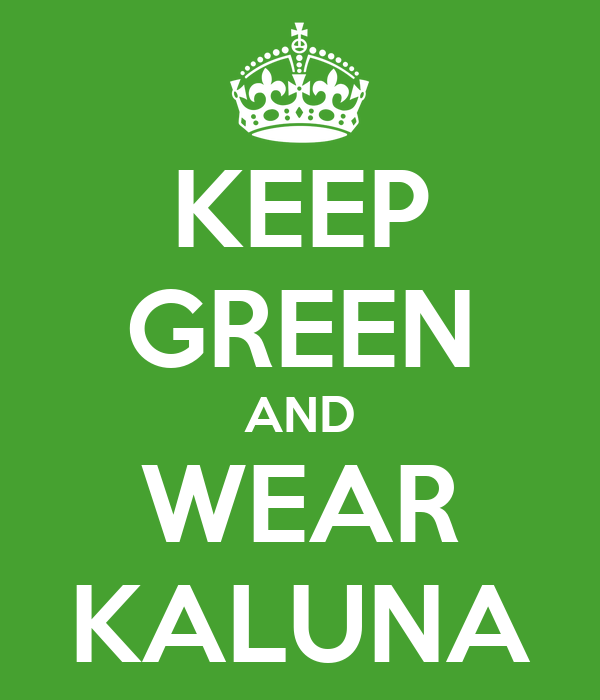 KEEP GREEN AND WEAR KALUNA