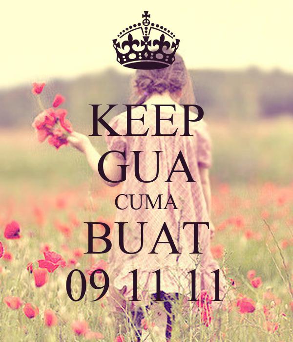KEEP GUA CUMA BUAT 09 11 11