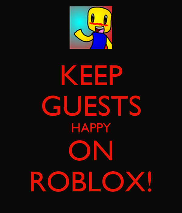 KEEP GUESTS HAPPY ON ROBLOX!