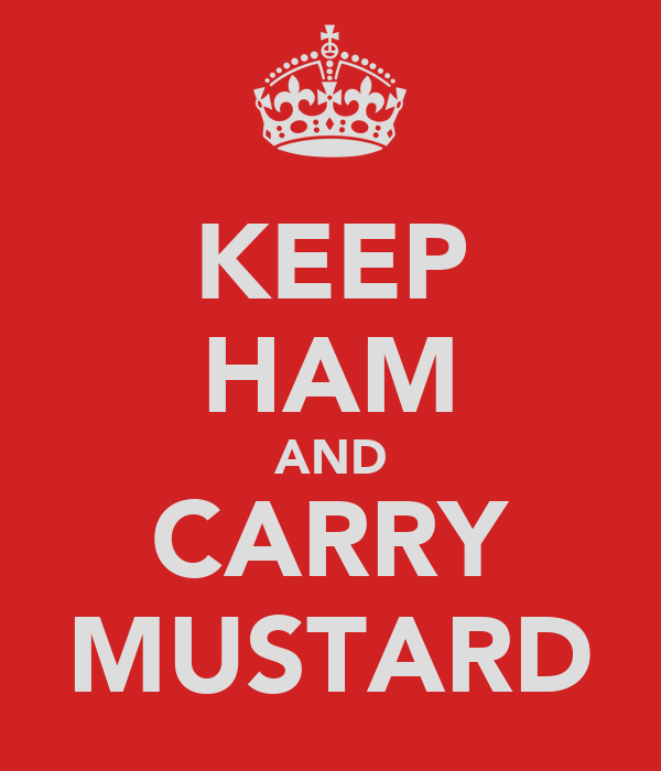 KEEP HAM AND CARRY MUSTARD