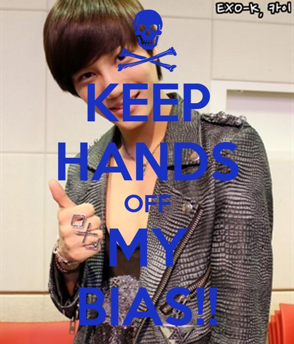 KEEP HANDS OFF MY BIAS!!