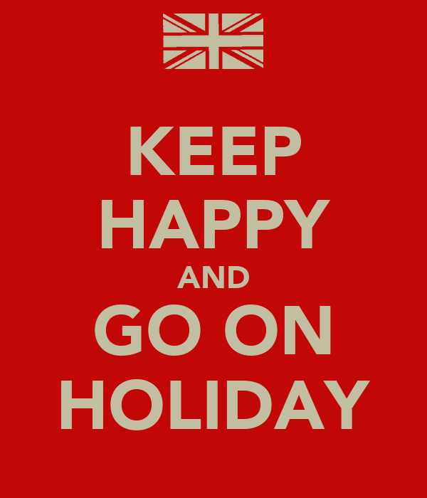 KEEP HAPPY AND GO ON HOLIDAY
