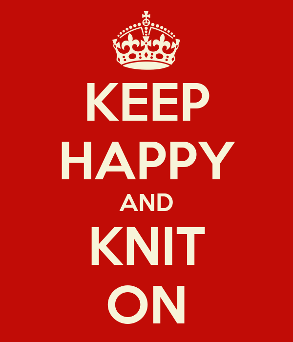 KEEP HAPPY AND KNIT ON