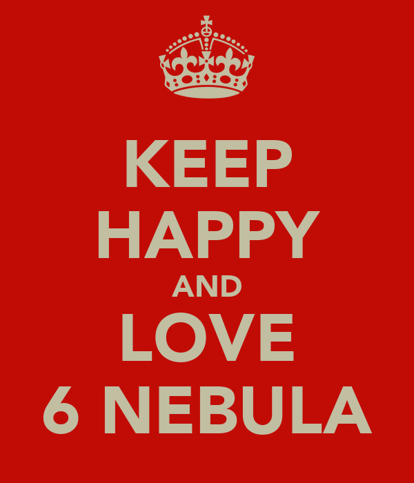 KEEP HAPPY AND LOVE 6 NEBULA