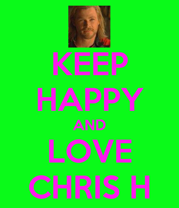 KEEP HAPPY AND LOVE CHRIS H