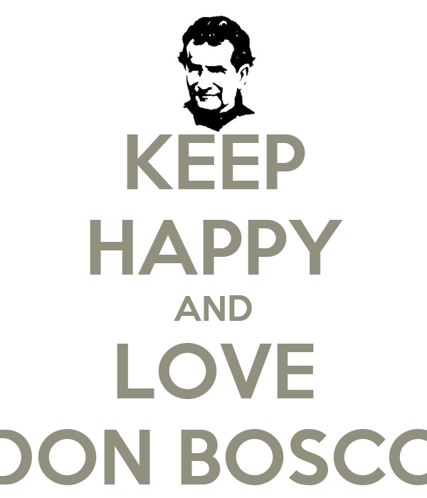 KEEP HAPPY AND LOVE DON BOSCO