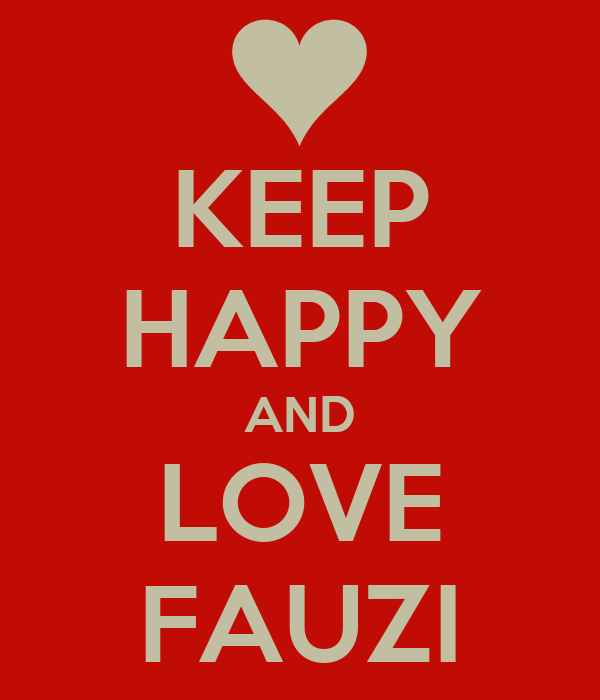 KEEP HAPPY AND LOVE FAUZI