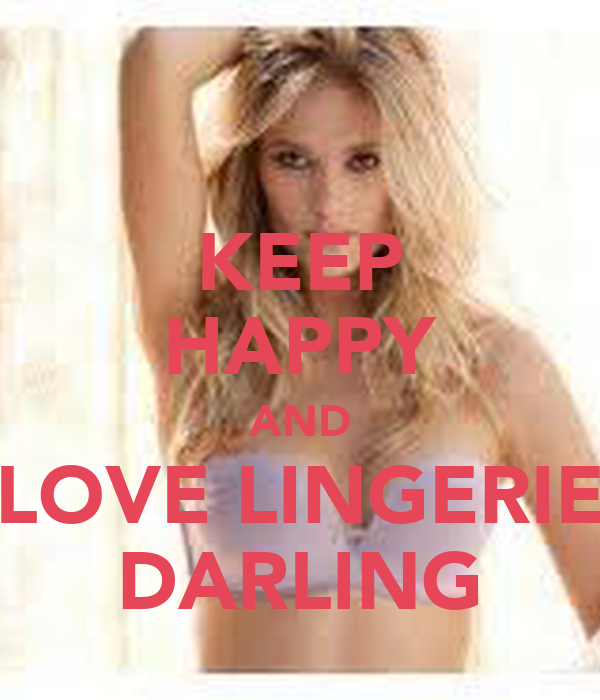 KEEP HAPPY AND LOVE LINGERIE DARLING