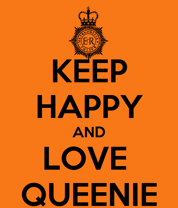 KEEP HAPPY AND LOVE  QUEENIE