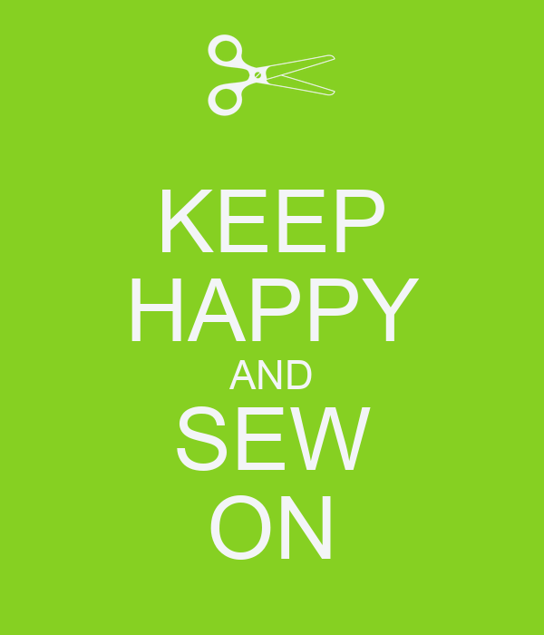 KEEP HAPPY AND SEW ON