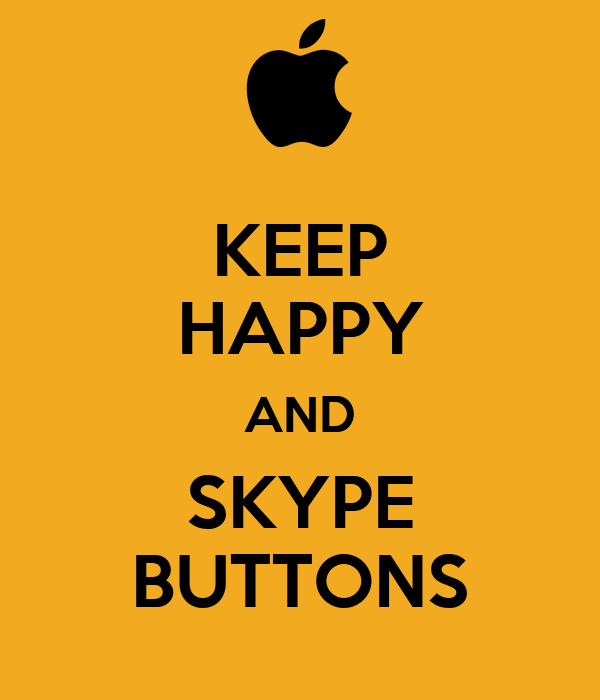 KEEP HAPPY AND SKYPE BUTTONS