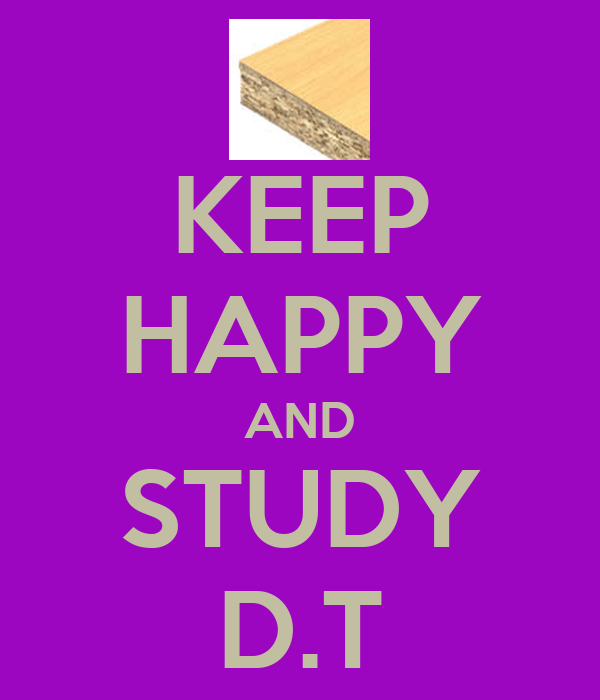 KEEP HAPPY AND STUDY D.T