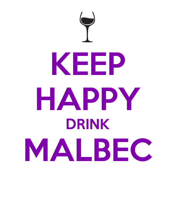 KEEP HAPPY DRINK MALBEC