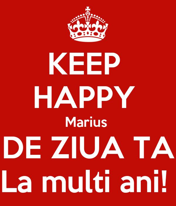 KEEP  HAPPY  Marius  DE ZIUA TA La multi ani!