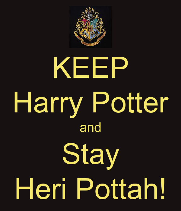 KEEP Harry Potter and Stay Heri Pottah!