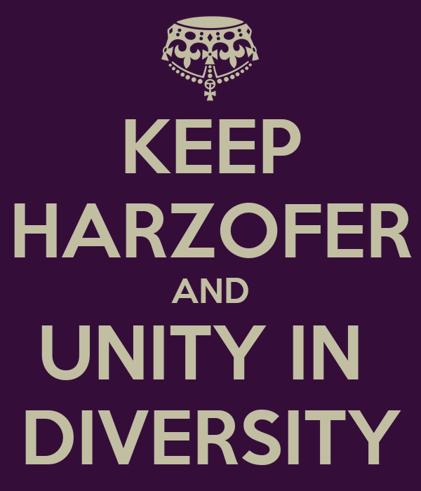 KEEP HARZOFER AND UNITY IN  DIVERSITY