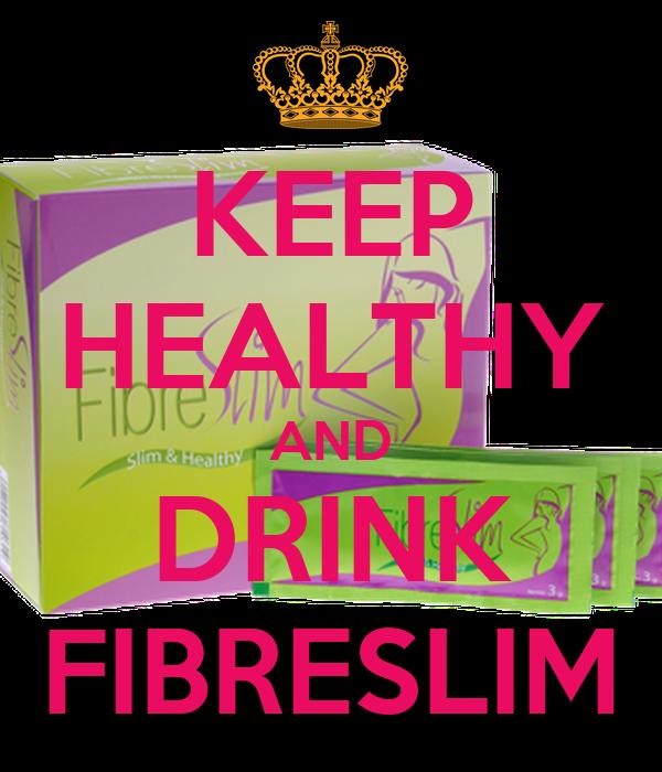 KEEP HEALTHY AND DRINK FIBRESLIM