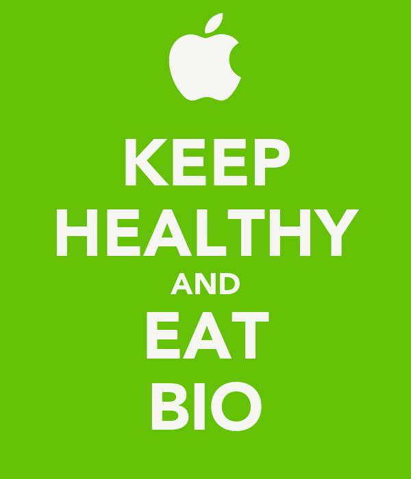 KEEP HEALTHY AND EAT BIO