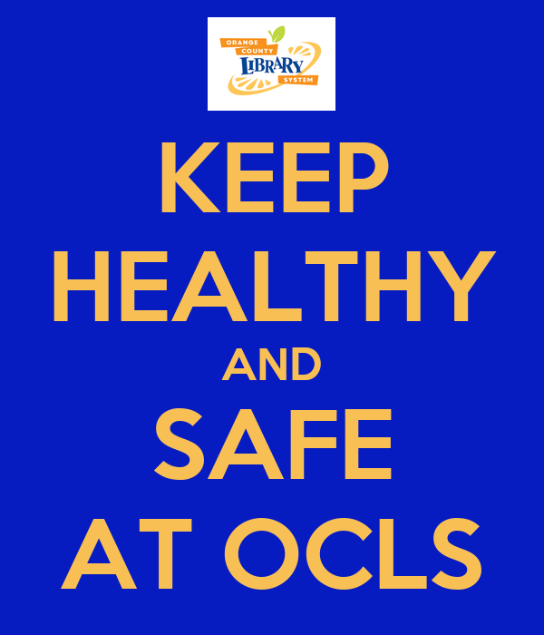 KEEP HEALTHY AND SAFE AT OCLS