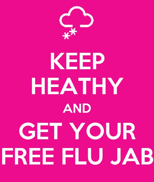 KEEP HEATHY AND GET YOUR FREE FLU JAB