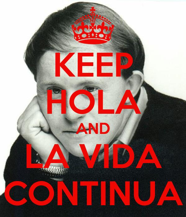KEEP HOLA AND LA VIDA CONTINUA