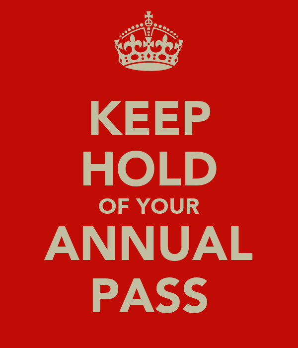 KEEP HOLD OF YOUR ANNUAL PASS