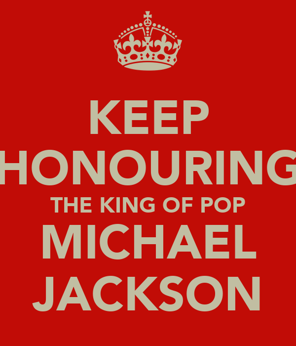KEEP HONOURING THE KING OF POP MICHAEL JACKSON