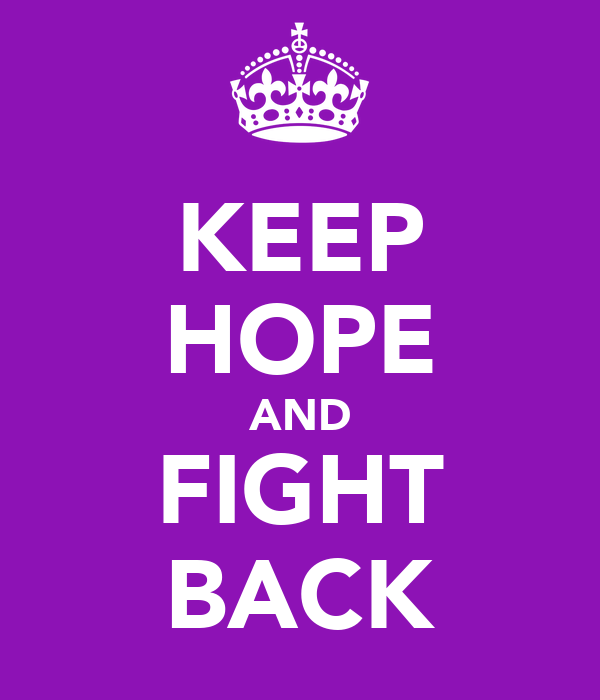 KEEP HOPE AND FIGHT BACK