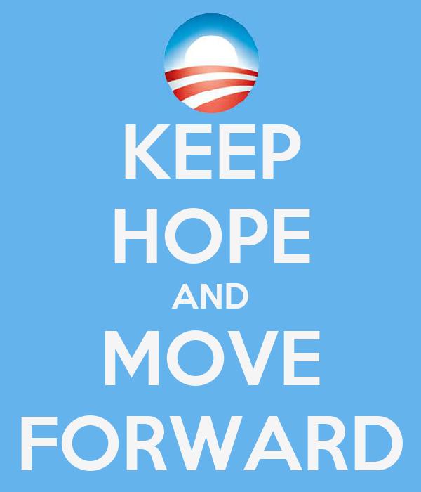 KEEP HOPE AND MOVE FORWARD