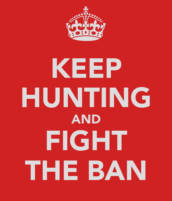 KEEP HUNTING AND FIGHT THE BAN