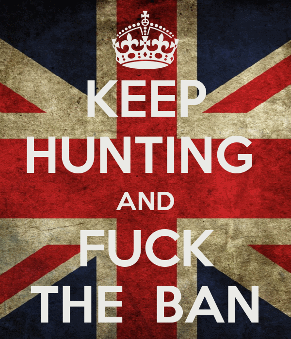 KEEP HUNTING  AND FUCK THE  BAN