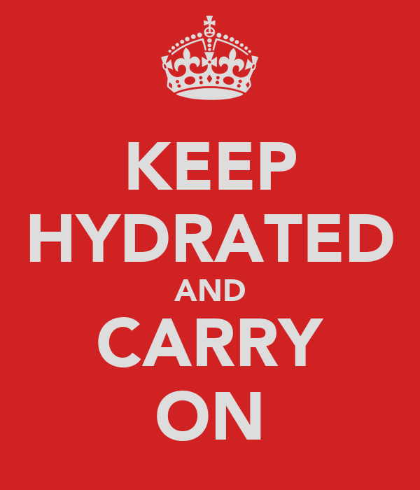 KEEP HYDRATED AND CARRY ON