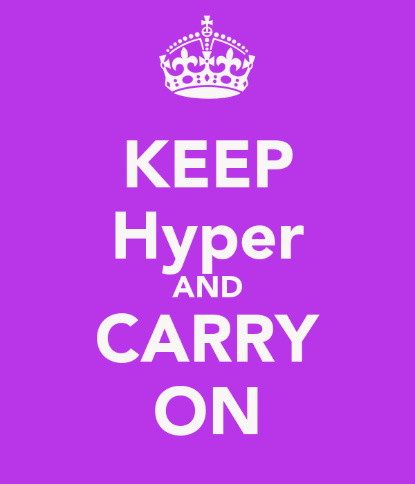 KEEP Hyper AND CARRY ON