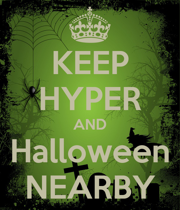 KEEP HYPER AND Halloween NEARBY