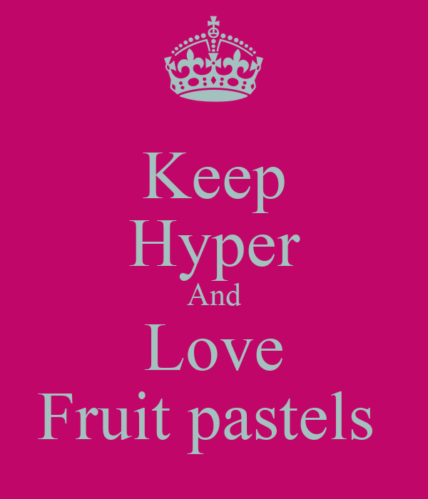Keep Hyper And Love Fruit pastels