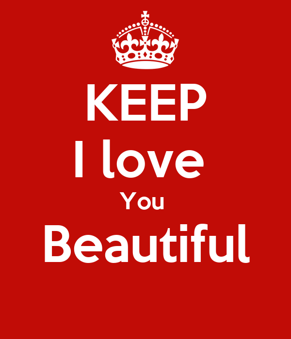 KEEP I love You Beautiful Poster | Manuel | Keep Calm-o-Matic