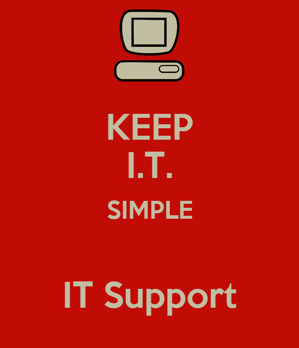 KEEP I.T. SIMPLE  IT Support