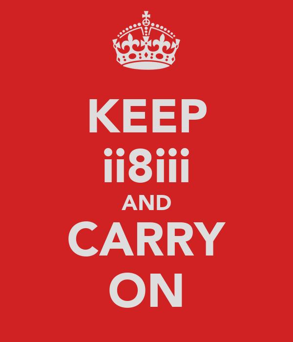 KEEP ii8iii AND CARRY ON