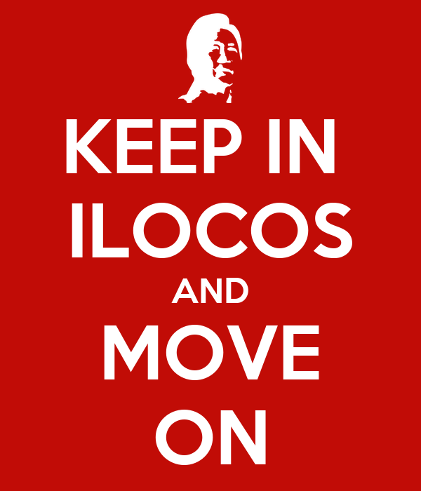 KEEP IN  ILOCOS AND MOVE ON