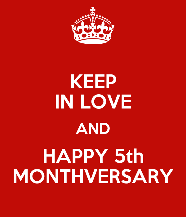 KEEP IN LOVE AND HAPPY 5th MONTHVERSARY