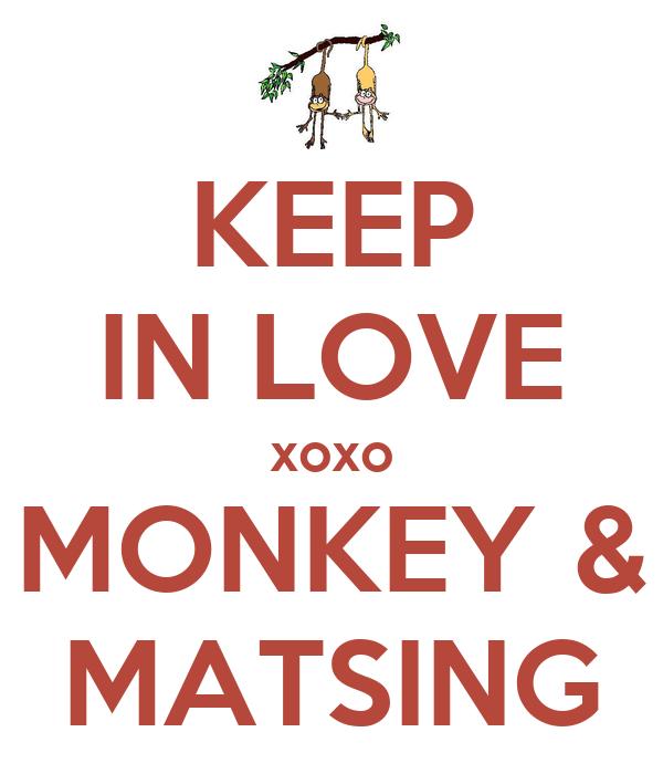 KEEP IN LOVE xoxo MONKEY & MATSING