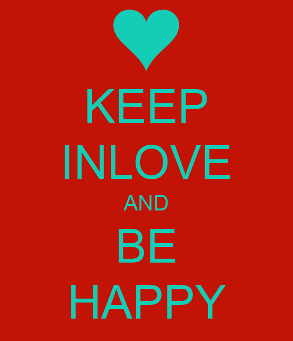 KEEP INLOVE AND BE HAPPY