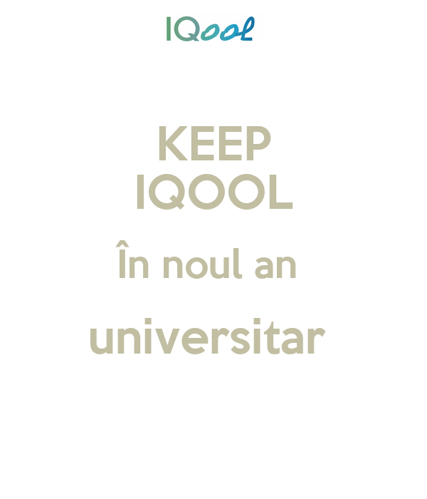 KEEP IQOOL În noul an  universitar