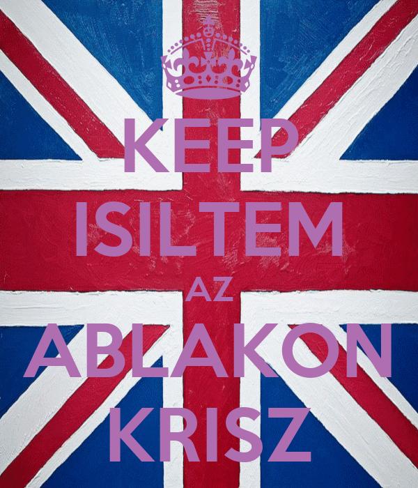 KEEP ISILTEM AZ ABLAKON KRISZ