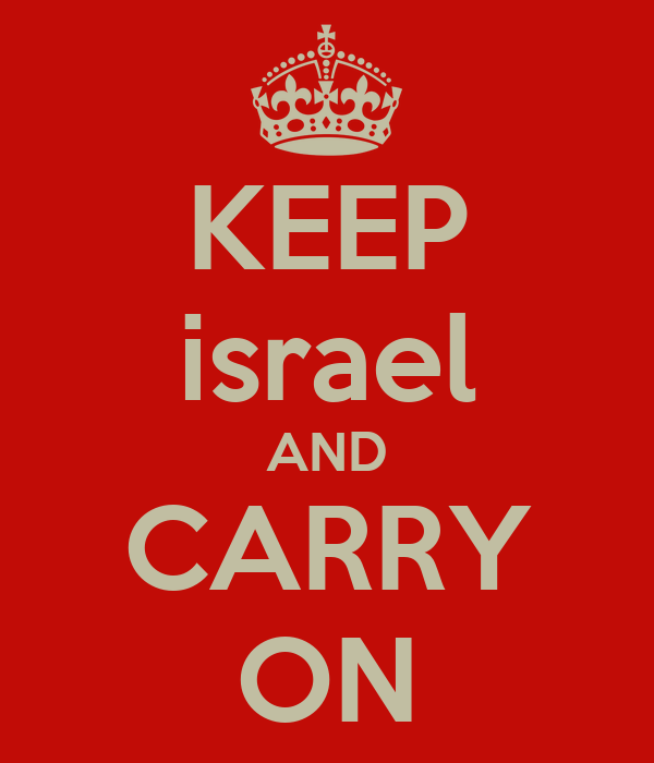 KEEP israel AND CARRY ON