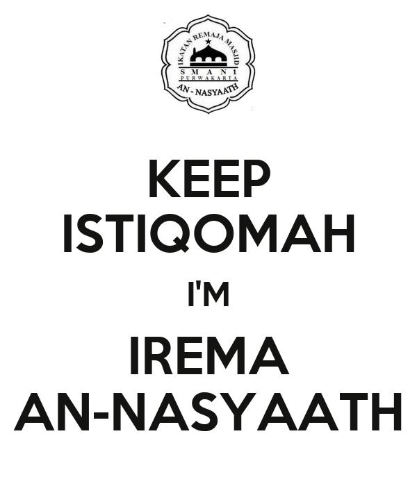 KEEP ISTIQOMAH I'M IREMA AN-NASYAATH