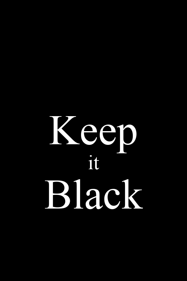 Keep it Black