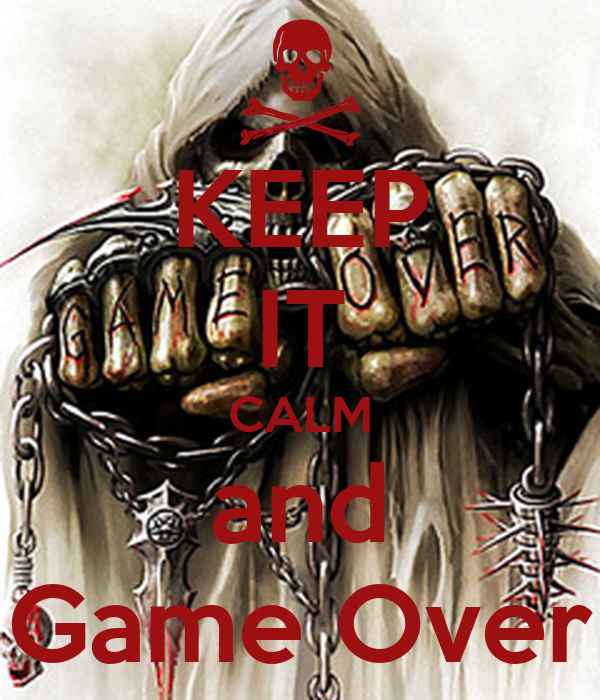 KEEP IT CALM and Game Over