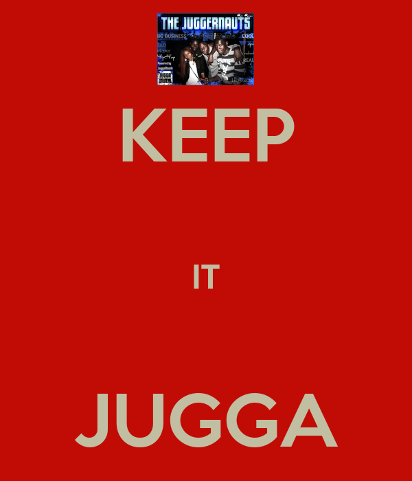 KEEP  IT  JUGGA
