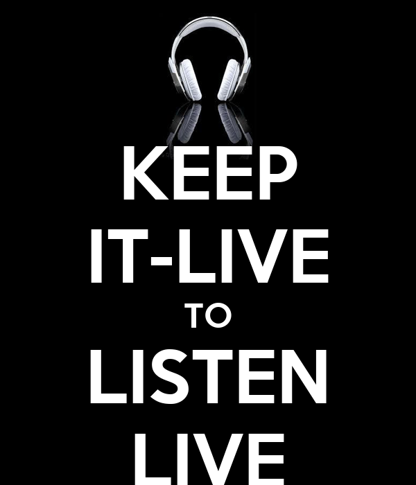 KEEP IT-LIVE TO LISTEN LIVE